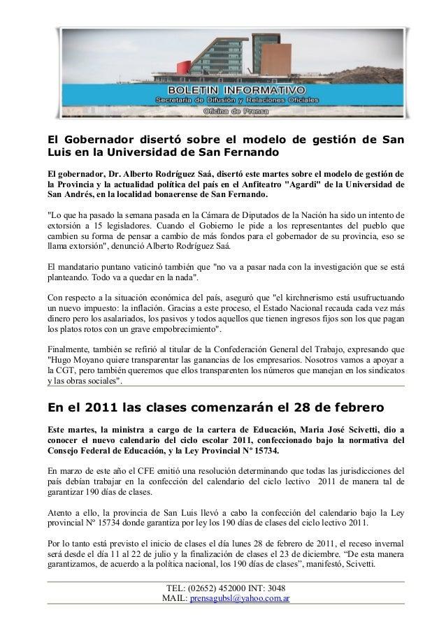 El Gobernador disertó sobre el modelo de gestión de San Luis en la Universidad de San Fernando El gobernador, Dr. Alberto ...