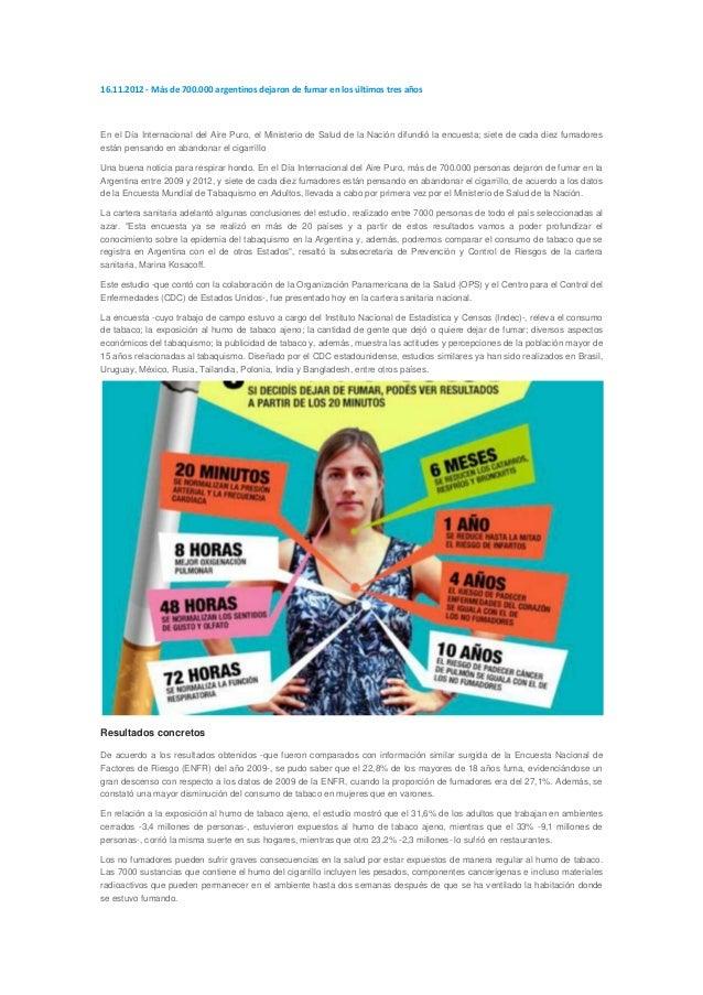 16.11.2012 - Más de 700.000 argentinos dejaron de fumar en los últimos tres añosEn el Día Internacional del Aire Puro, el ...