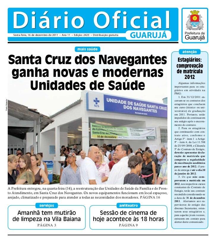 Diário Oficial                   Sexta-feira, 16 de dezembro de 2011 • Ano 11 • Edição: 2423 • Distribuição gratuita      ...