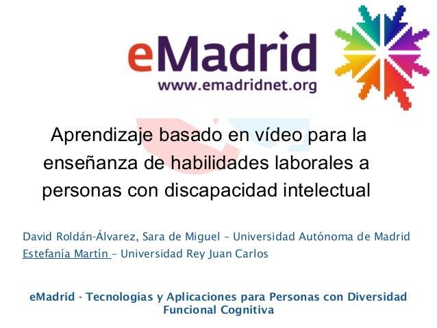 Aprendizaje basado en vídeo para la enseñanza de habilidades laborales a personas con discapacidad intelectual David Roldá...