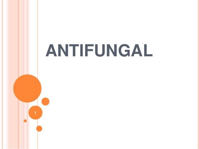 ANTIFUNGAL  1