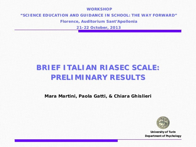"WORKSHOP ""SCIENCE EDUCATION AND GUIDANCE IN SCHOOL: THE WAY FORWARD"" Florence, Auditorium Sant'Apollonia 21-22 October, 20..."