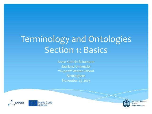 "Terminology and Ontologies Section 1: Basics Anne-Kathrin Schumann Saarland University ""Expert"" Winter School Birmingham N..."