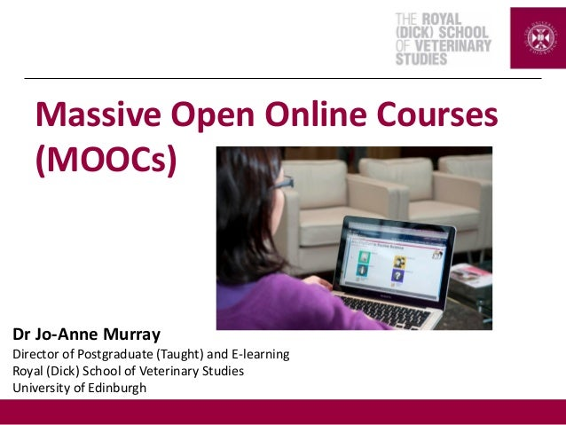 Dr Jo-Anne Murray Director of Postgraduate (Taught) and E-learning Royal (Dick) School of Veterinary Studies University of...