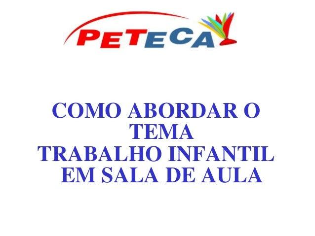 COMO ABORDAR O TEMA TRABALHO INFANTIL EM SALA DE AULA