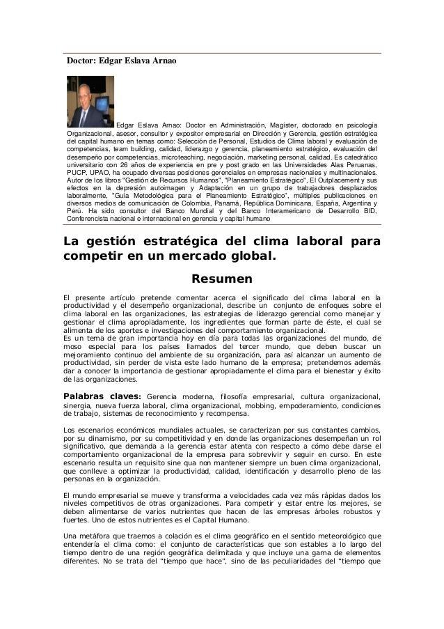 Doctor: Edgar Eslava Arnao Edgar Eslava Arnao: Doctor en Administración, Magíster, doctorado en psicología Organizacional,...