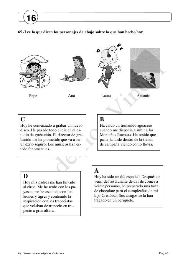 http://www.cuadernosdigitalesvindel.com Pag.46 65.-Lee lo que dicen los personajes de abajo sobre lo que han hecho hoy. Pe...