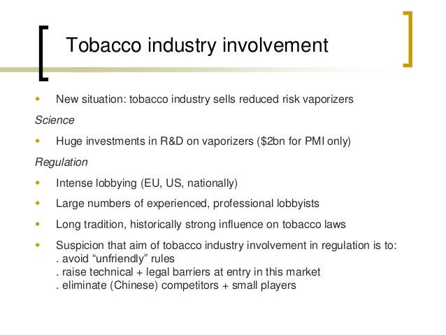 Tobacco industry: history  Denied - that nicotine is addictive - risks of smoking - risks of passive smoking  Produced b...
