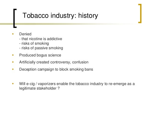 How to react to tobacco industry involvement ?  Science:  Need for independent research, not just research conducted by t...