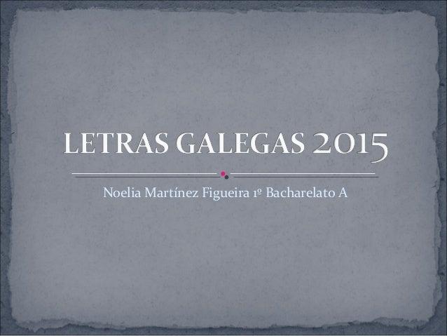 Noelia Martínez Figueira 1º Bacharelato A