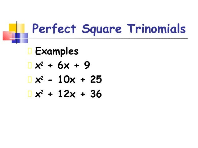 Perfect Square Trinomial Examples