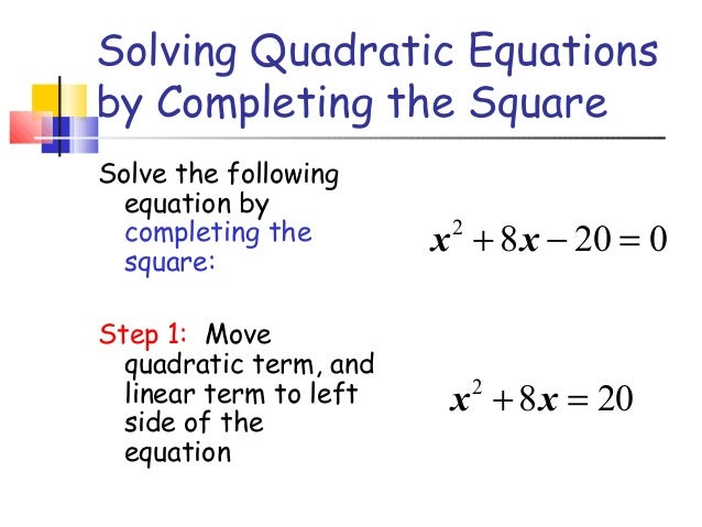 16 4 Solving Quadratics By Completing The Square
