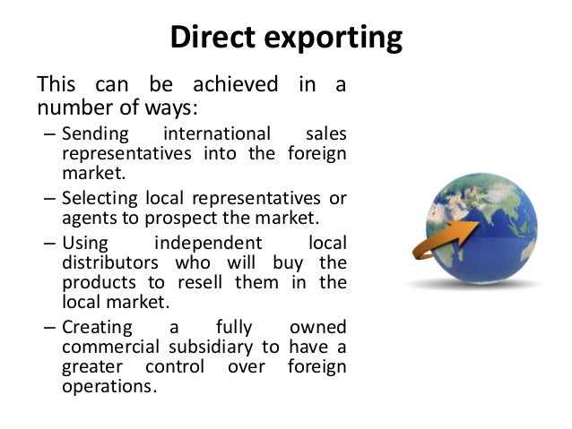 Direct exporting entry strategies corporate management for Import direct inc