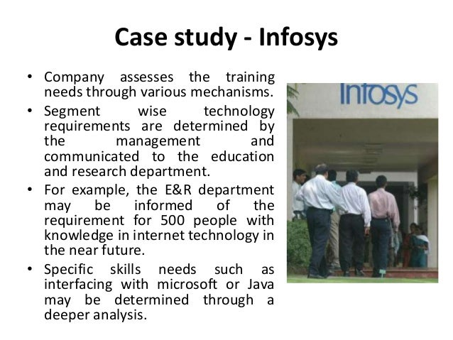 case study on training and development at infosys How will be the training at mysore infosys  some tells, infosys training is the toughest, you can't get through  don't only limit yourself to the studies.