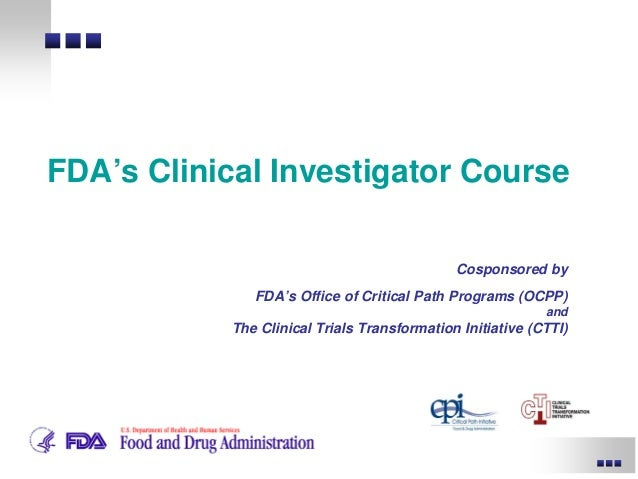 Cosponsored by FDA's Office of Critical Path Programs (OCPP) and The Clinical Trials Transformation Initiative (CTTI) FDA'...