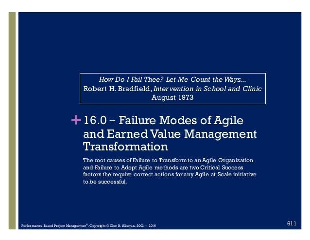 +16.0 ‒ Failure Modes of Agile and Earned Value Management Transformation The root causes of Failure to Transform to an Ag...