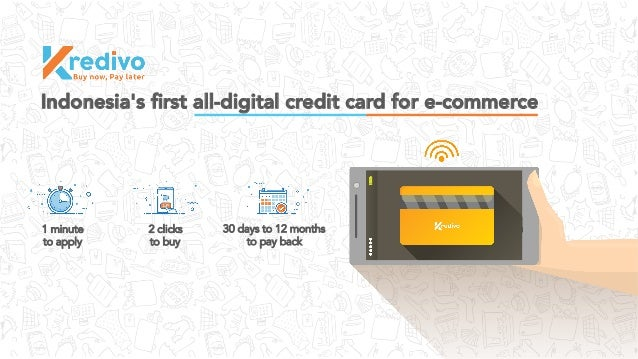 Indonesia's first all-digital credit card for e-commerce 1 minute to apply 2 clicks to buy 30 days to 12 months to pay back