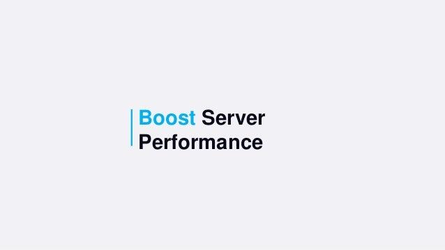 Boost Server Performance