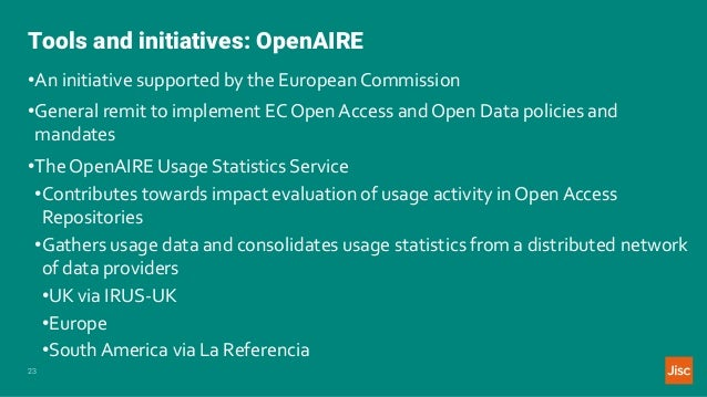 Tools and initiatives: OpenAIRE 23 •An initiative supported by the European Commission •General remit to implement EC Open...