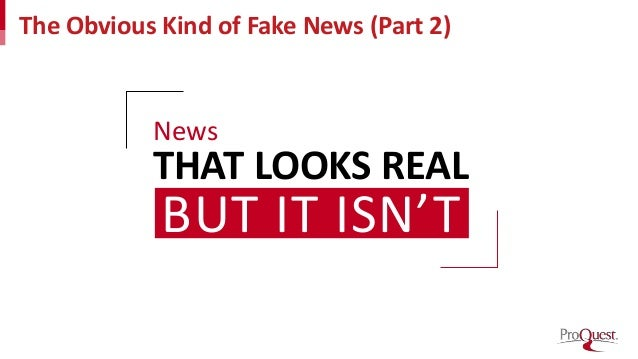 The Obvious Kind of Fake News (Part 2) News THAT LOOKS REAL BUT IT ISN'T