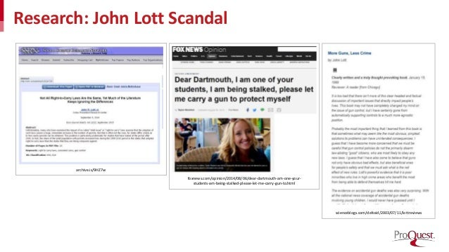 Research: John Lott Scandal archive.is/9HZ7w foxnews.com/opinion/2014/08/06/dear-dartmouth-am-one-your- students-am-being-...