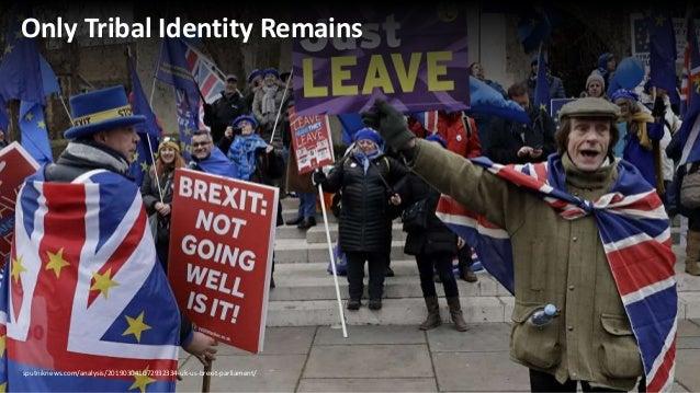 Only Tribal Identity Remains sputniknews.com/analysis/201903041072932334-uk-us-brexit-parliament/