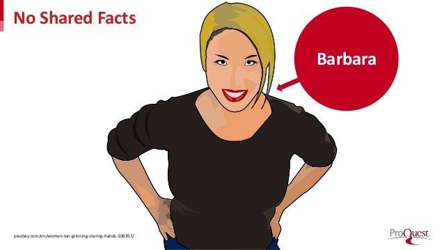 No Shared Facts pixabay.com/en/woman-tan-grinning-staring-hands-306357/ Barbara