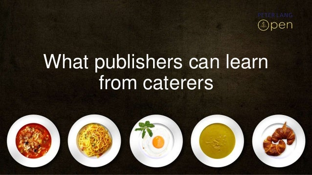 What Publishers Can Learn From Caterers