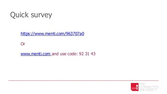 Quick survey https://www.menti.com/963707a0 Or www.menti.com and use code: 92 31 43