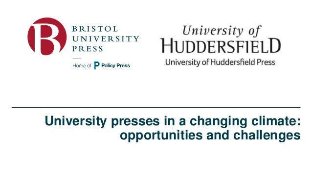 University presses in a changing climate: opportunities and challenges