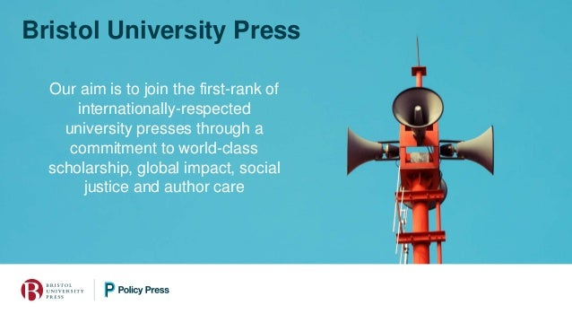 Bristol University Press Our aim is to join the first-rank of internationally-respected university presses through a commi...