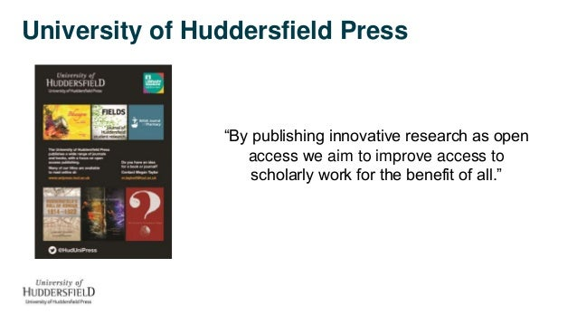 """University of Huddersfield Press """"By publishing innovative research as open access we aim to improve access to scholarly w..."""