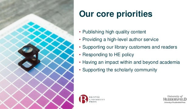 Our core priorities • Publishing high quality content • Providing a high-level author service • Supporting our library cus...