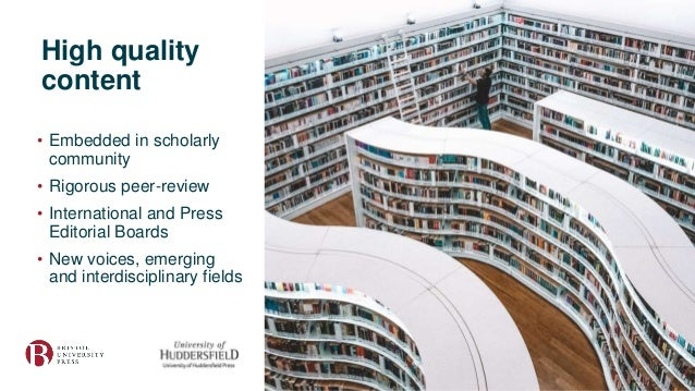 High quality content • Embedded in scholarly community • Rigorous peer-review • International and Press Editorial Boards •...