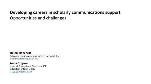 Helen Blanchett Scholarly communications subject specialist, Jisc helen.blanchett@jisc.ac.uk Anna Grigson Head of Content ...