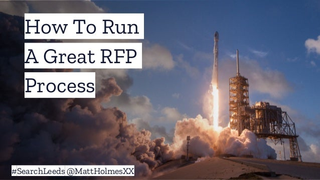 How To Run A Great RFP Process #SearchLeeds @MattHolmesXX