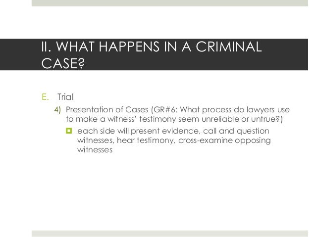 create an outline of the criminal trial process from jury selection to sentencing The texas criminal justice process jury selection(voir dire): the process is the same as the jury trial process.