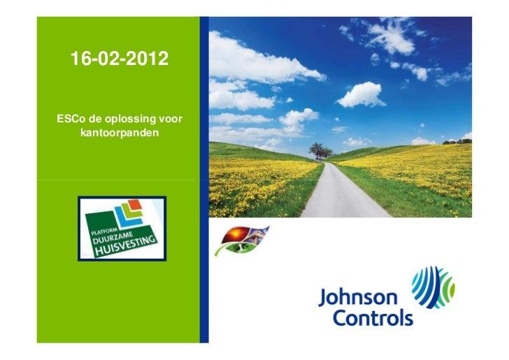 16-02-2012ESCo de oplossing voor   kantoorpanden   dia 1                 Kees Verspui