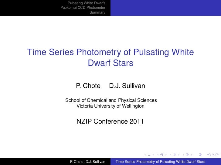 Pulsating White Dwarfs        Puoko-nui CCD Photometer                         SummaryTime Series Photometry of Pulsating ...