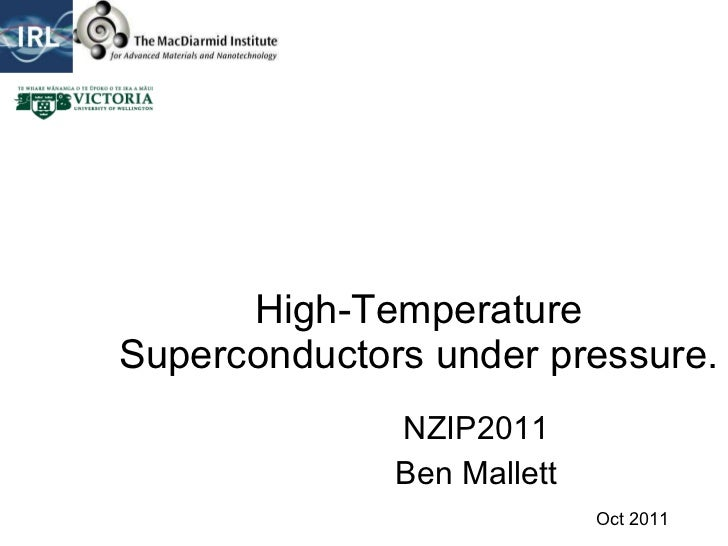 High-Temperature Superconductors under pressure. NZIP2011 Ben Mallett Oct 2011