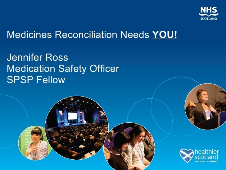 Medicines Reconciliation Needs   YOU! Jennifer Ross  Medication Safety Officer SPSP Fellow