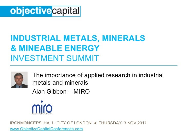 The importance of applied research in industrial metals and minerals Alan Gibbon – MIRO