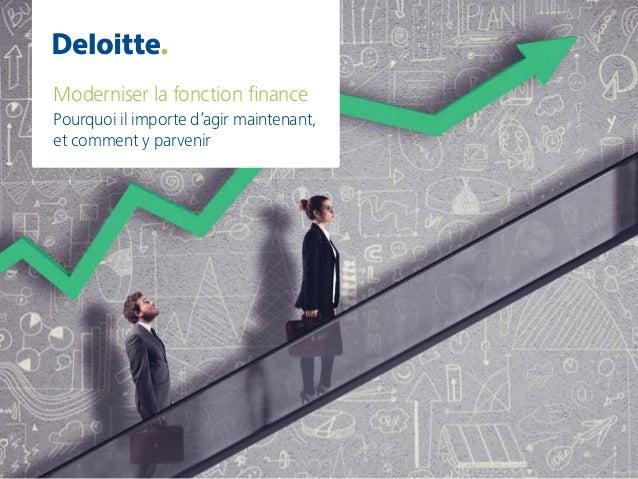 Moderniser la fonction finance Pourquoi il importe d'agir maintenant, et comment y parvenir