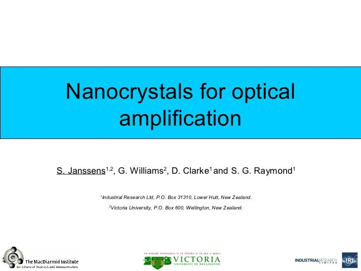 Nanocrystals for optical      amplificationS. Janssens1,2, G. Williams2, D. Clarke1 and S. G. Raymond1          1         ...