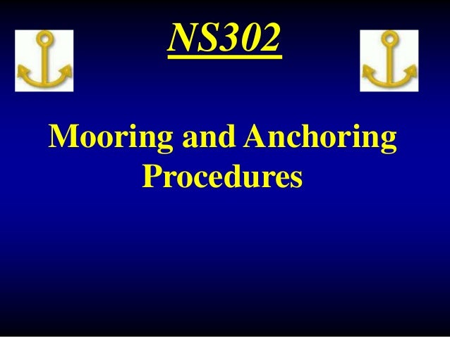 NS302 Mooring and Anchoring Procedures
