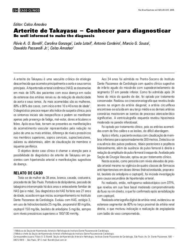 CASO CLÍNICO254 Rev Bras Hipertens vol.16(4):254-257, 2009. Editor: Celso Amodeo Arterite de Takayasu − Conhecer para diag...
