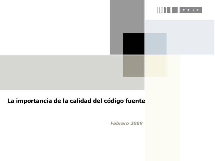 La importancia de la calidad del código fuente Febrero 2009