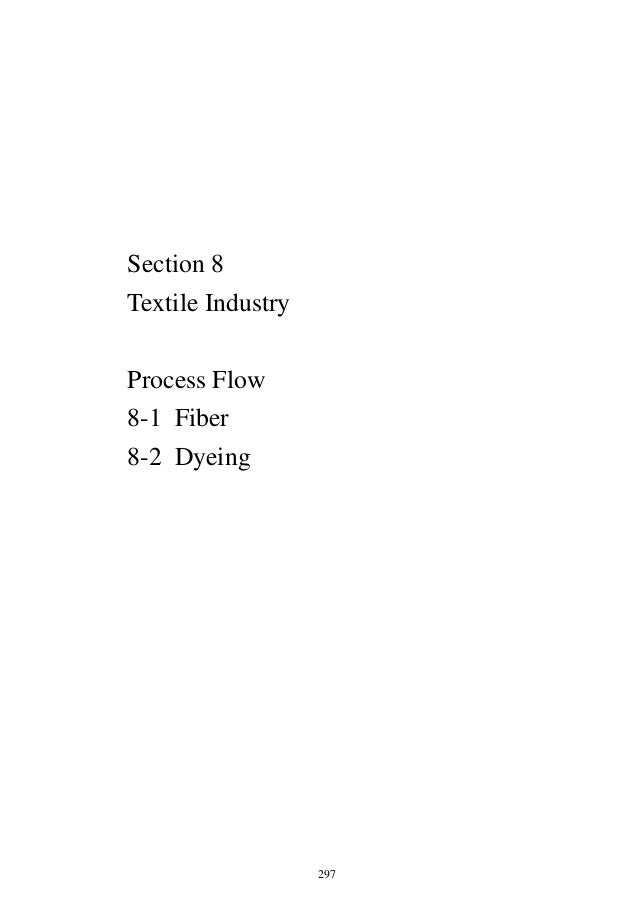 Section 8Textile IndustryProcess Flow8-1 Fiber8-2 Dyeing                   297