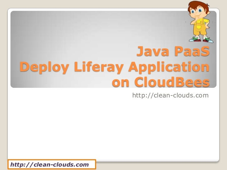 Java PaaS  Deploy Liferay Application               on CloudBees                          http://clean-clouds.comhttp://cl...
