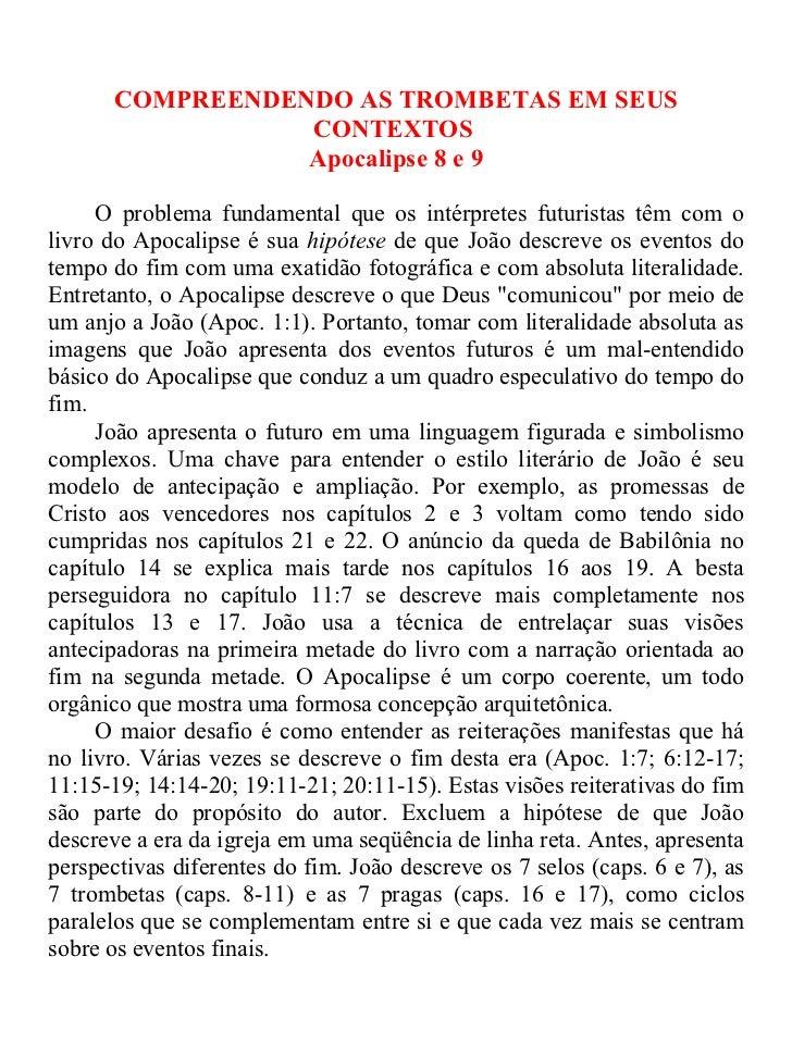 COMPREENDENDO AS TROMBETAS EM SEUS                 CONTEXTOS                 Apocalipse 8 e 9     O problema fundamental q...